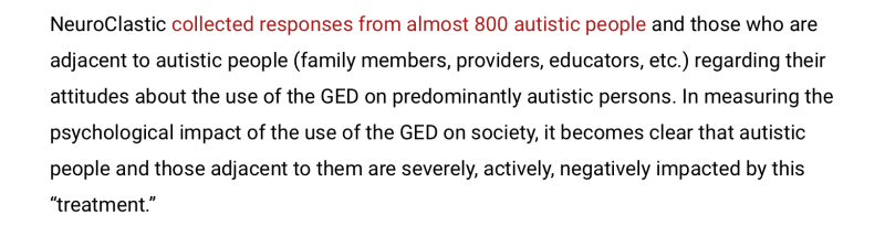 A survey of nearly 800 autistic people and those adjacent to autistic people revealed severe, negative impacts as a result of electroshock behavior therapy and the usage of the GED device.