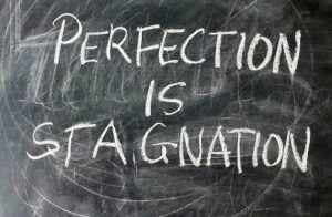 Pursuing Perfection Paralyses