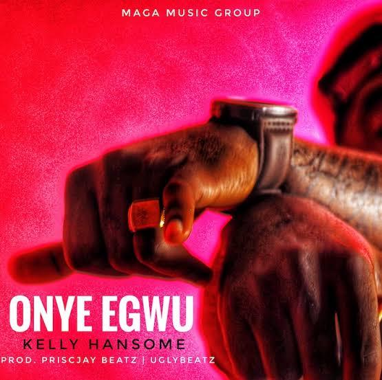 DOWNLOAD MP3 : Kelly Handsome – Onye Egwu