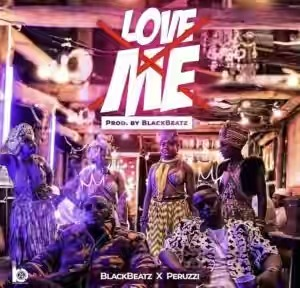 DOWNLOAD : Blackbeatz – Love me ft Peruzzi