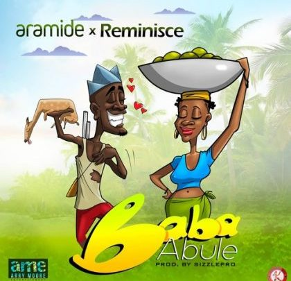 DOWNLOAD : Aramide – Baba Abule ft. Reminisce
