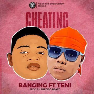 DOWNLOAD : Banging ft. Teni – Cheating