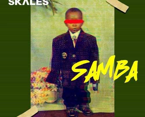 DOWNLOAD : Skales – Samba