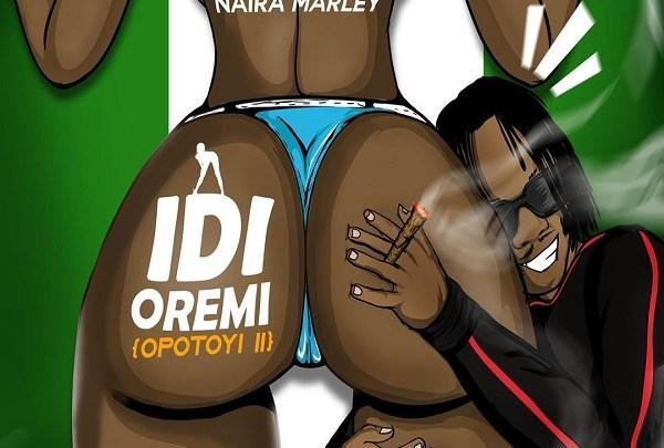 Naira Marley – Idi Oremi (Opotoyi Pt. 2)