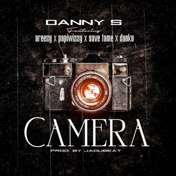 Danny S ft. Areezy, Papiwizzy, Save Fame & Danku – Camera