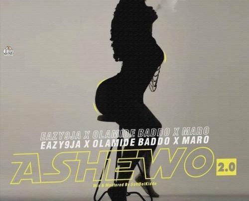 Eazy9ja – Ashewo 2.0 Ft. Olamide x Maro