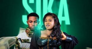Sista Afia – Sika Ft. Kweku Flick
