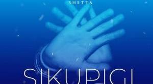 Shetta – Sikupigi Tena ft. Emtee, Jay Moe
