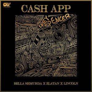 Lyrics : Bella Shmurda ft Zlatan & Lincoln – Cash App (Lyrics + Visualizer)