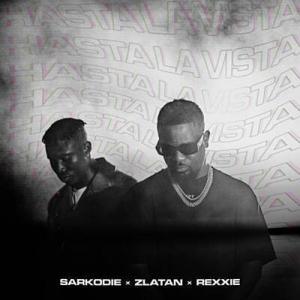 Sarkodie – Hasta La Vista ft. Zlatan & Rexxie