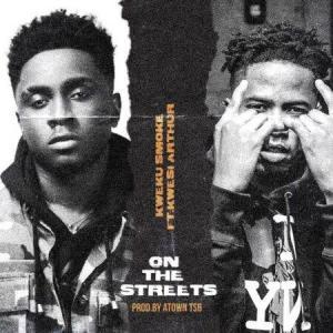 Kweku Smoke – On The Streets ft. Kwesi Arthur