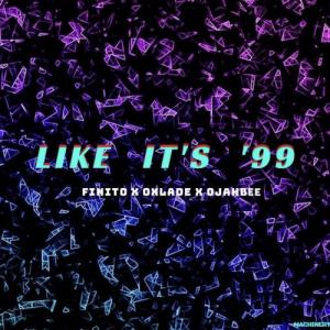 Finito ft Oxlade & Ojahbee – Like It's 99