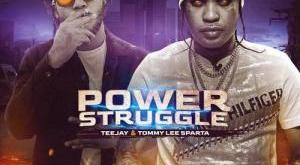 Tommy Lee Sparta ft Teejay – Power Struggle