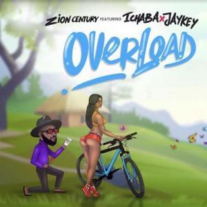 Zion Century – Overload Ft. Ichaba, Jaykey