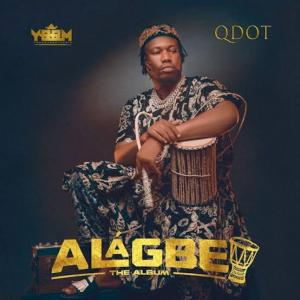 DJ Bhizzy – Best of Qdot (Alagbe) Vol 1