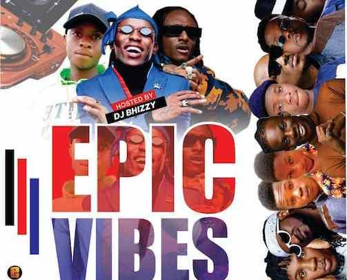 DJ Bhizzy – Epic Vibes Vol 2