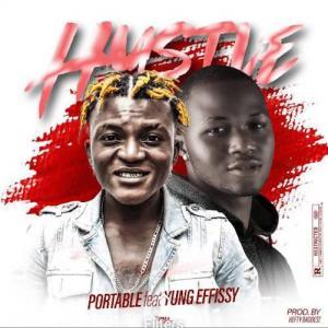 Portable Ft. Yung Effissy – Hustle