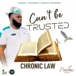 Chronic Law – Can't Be Trusted