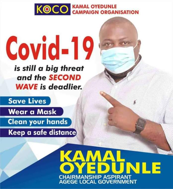 THE FIGHT AGAINST COVID-19 IS A COLLECTIVE RESPONSIBILITY – OYEDUNLE KAMAL, AGEGE LOCAL GOVERNMENT CHAIRMANSHIP ASPIRANT.