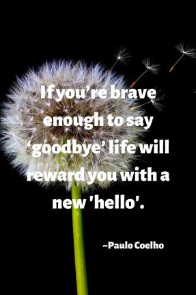 A photo of a dandelion in the wind against a black background, If you're brave enough to say 'goodbye' life will reward you with a new 'hello.' The Alchemist Quotes