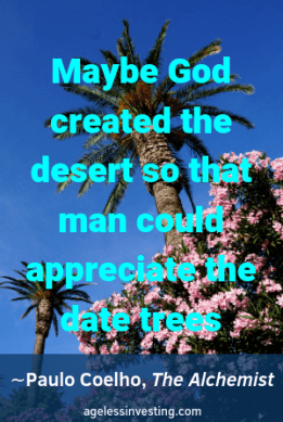 """A palm trees and flowers and a blue sky. Headline quote, """"Maybe God created the desert so that man could appreciate the date trees."""" -Paulo Coelho, The Alchemist"""