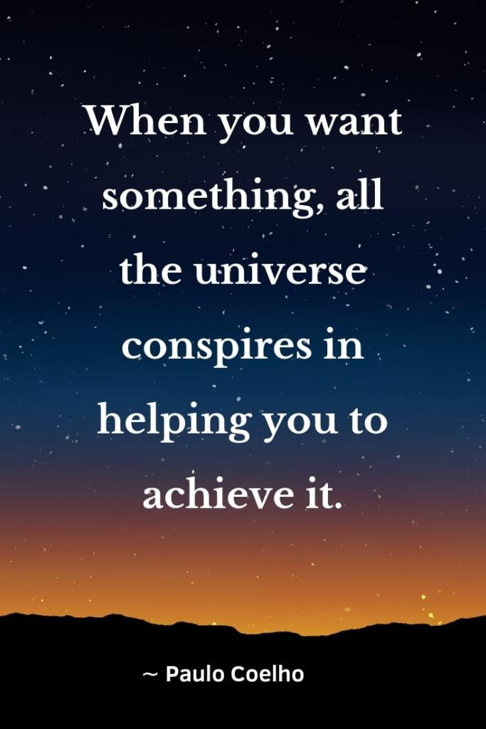 """A starry sky at dusk, quote """"When you want something, all the universe conspires in helping you to achieve it."""" ∼ Paulo Coelho, The Alchemist"""