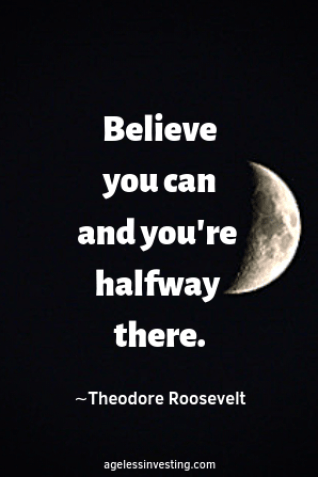 """A half moon in a black sky, headline quote, """"Believe you can and you're halfway there."""" by Theodore Roosevelt"""