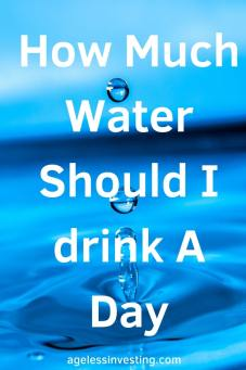"""A drop of water creating ripple, headline """"How Much Water Should I drink A Day"""""""