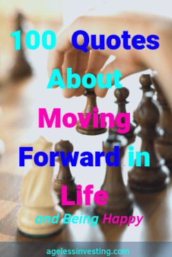 """Someone playing chess, they are moving their pawn forward. With the words """"100 Quotes About Moving Forward And Being Happy, agelessinvesting.com"""""""