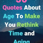 50 Quotes About Age To Make You Rethink Time and Aging-min