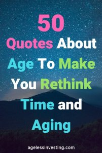"""A Starry night over mountains. headline """"50 Quotes About Age To Make You Rethink Time and Aging"""" agelessinvesting.com"""