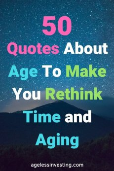 "A Starry night over mountains. headline ""50 Quotes About Age To Make You Rethink Time and Aging"" agelessinvesting.com"