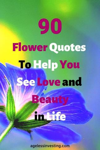 "A blue flower, headline ""90 Flower Quotes To Help You See Love and Beauty in Life"" -agelessinvesting.com"