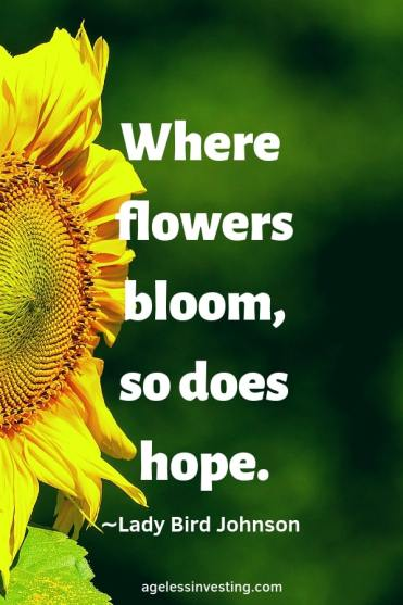 "Sunflower against a green background, quote ""Where flowers bloom, so does hope."" -Lady Bird Johnson"