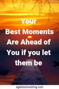 """A setting sun over the water, headline quote """"Your best moments are ahead of you if you let them be"""" -agelessinvesting.com"""