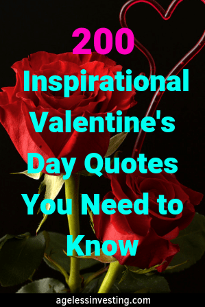 200 Inspirational Valentine's Day Quotes For Him, Her, or Friends