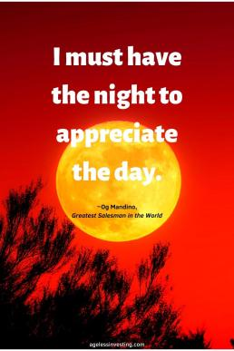 "A picture of a full moon in an orange sky, quote ""I must have the night to appreciate the day"""