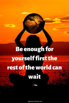 "A picture of a woman sitting holding a globe over her head in the sunset, quote ""Be enough for yourself first the rest of the world can wait"""