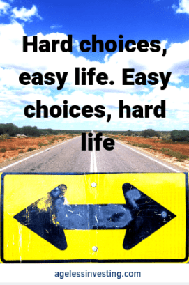 "A picture of a road sign pointing left and right, ""Hard Choices, Easy Life. Easy Choices, Hard Life."" ~Jerzy Gregorek"