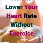 How to Lower Your Heart Rate Naturally. What is a Good Resting Heart Rate. Resting Heart rate chart by age