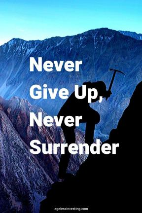 "A picture of a man swinging a pick ax on the side of a mountain, quote ""never give up, never surrender"""
