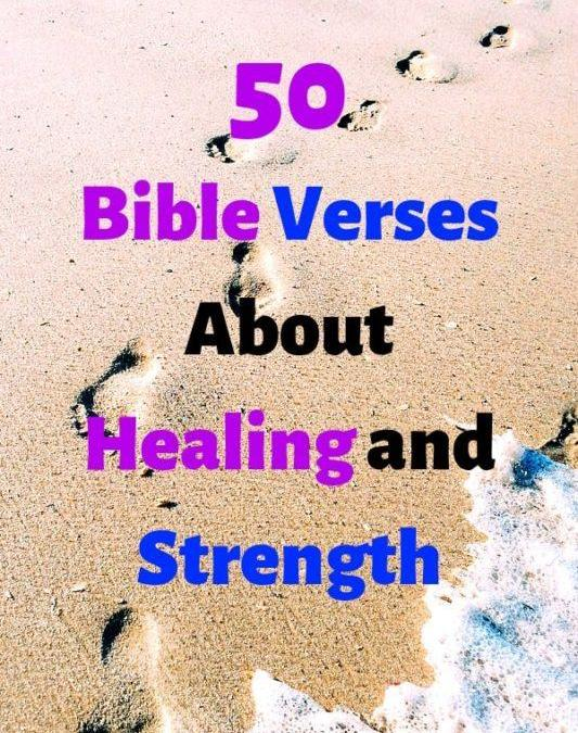 50 Bible Verses About Healing and Strength