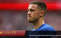 Hazard Tegaskan Mustahil Pindah ke Manchester United Agen Bola Piala Dunia 2018