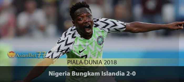 Nigeria Bungkam Islandia 2-0 Agen Bola Piala Dunia 2018