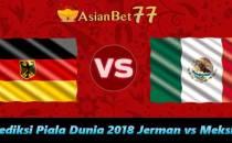 Prediksi Piala Dunia 2018 Jerman vs Meksiko - Agen Bola Piala Dunia 2018