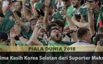 Terima Kasih Korea Selatan dari Suporter Meksiko Agen Bola Piala Dunia 2018