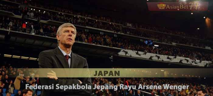 Federasi Sepakbola Jepang Rayu Arsene Wenger Sabung Ayam Online