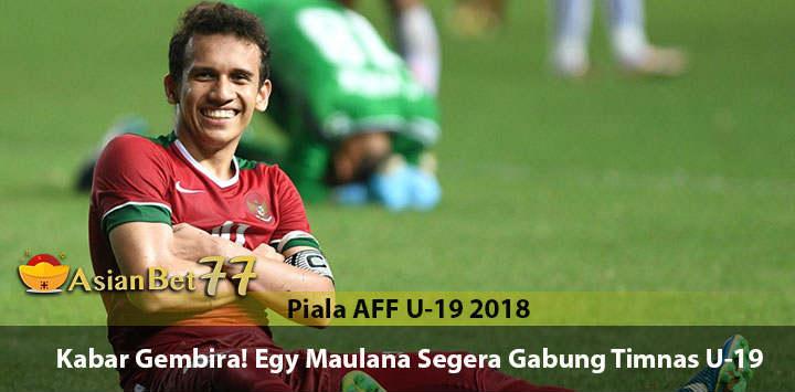 Egy Maulana Kembali Membela Timnas Indonesia U-19 - Agen Bola Piala Dunia 2018