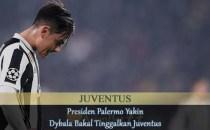 Presiden Palermo Yakin Dybala Bakal Tinggalkan Juventus Agen bola online
