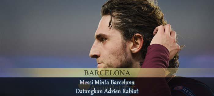 Messi Minta Barcelona Datangkan Adrien Rabiot Agen bola online